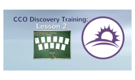 CCO Discovery Training: Lesson 2