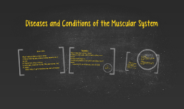 Diseases and Conditions of the Muscular System