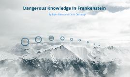 Dangerous Knowledge In Frankenstein