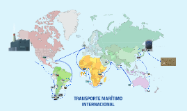 Copy of TRANSPORTE MARÍTIMO INTERNACIONAL