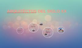 ARQUITECTOS DEL SIGLO XX