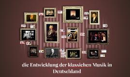die Entwicklung der klassichen Musik in Deutschland