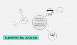 Assignment Model: Santa Cruz Earthquake
