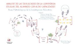ANÁLISIS DE LAS DIFICULTADES EN LA CONVIVENCIA ESCOLAR DEL ALUMNADO CON ALTAS CAPACIDADES