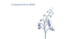 Copy of Ingeniería de la Calidad