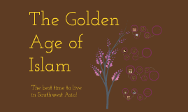 golden age of islam essay The golden age of islam islam is a very intellectual country so let us take a tour of islam's golden age we will learn about some of the literature, art.