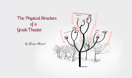 The physical structure of a Greek Theatre