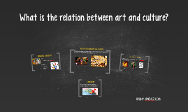 What is the relation of art and culture?