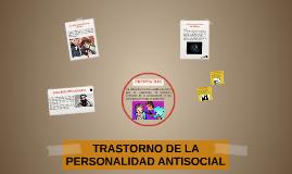 TRASTORNO DE LA PERSONALIDA ANTI SOCIAL
