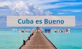 Cuba es Bueno