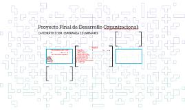 Proyecto Final de Desarrollo Organizacional