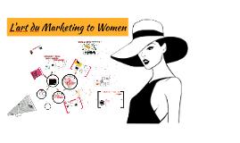 L'art du Marketing to Women !