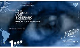Ley del Pago Soberano Local de la deuda exterior de la República Argentina | ECOComprehender desde La Producción y El Trabajo