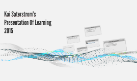 Kai Saterstrom Presentation Of Learning 2015
