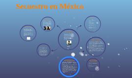 Copy of Secuestro en México