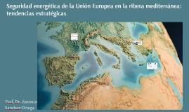 Seguridad energética de la Unión Europea en la ribera medite