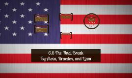 6.6 The Final Break