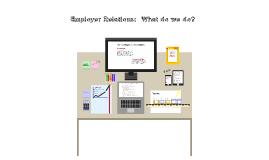 Employer Relations Presentation Jan. 2013