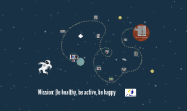 Mission: Be healthy, be active, be happy