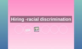 Hiring -racial discrimination