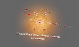 Il marketing e le ricerche per vincere la concorrenza