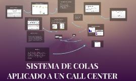 SISTEMA DE COLAS APLICADO A UN CALL CENTER