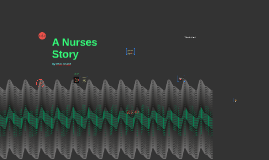 A Nurses Story