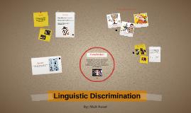 Linguistic  Discrimination