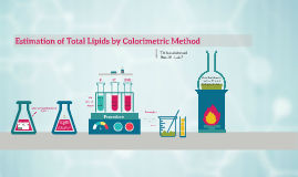 Estimation of Total Lipids by Colorimetric Method
