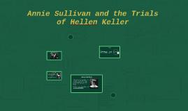 Annie Sullivan and the Trials of Hellen Keller