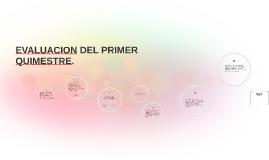 Copy of EVALUACION DEL PRIMER QUIMESTRE.
