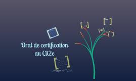 Certification Cii2e ORAL