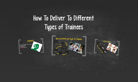 How To Deliver To Different Types of Trainees