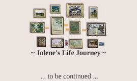 ~ Jolene's Life Journey ~