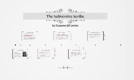 The Subversive Scribe