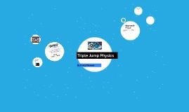 Triple Jump Physics
