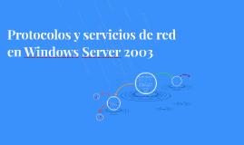 Protocolos y servicios de red en Windows Server 2003