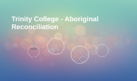 Trinity College - Aboriginal Reconciliation