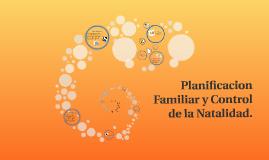 Planificacion Familiar y Control de la Natalidad.
