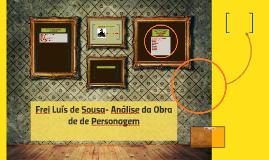 Copy of Copy of Frei Luís de Sousa- Análise da Obra de de Personagem