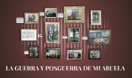 Copy of LA GUERRA Y POSGUERRA DE MI ABUELA