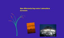 La diferencia que hay entre la atmósfera terrestre y la existente entre otros planetas