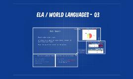 ELA / World languages - Q3