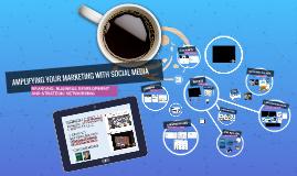 Social Media to Amplify Marketing Efforts