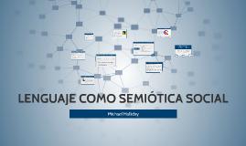 Copy of LENGUAJE COMO SEMIÓTICA SOCIAL
