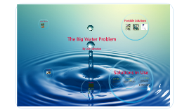 The Big Water Problem