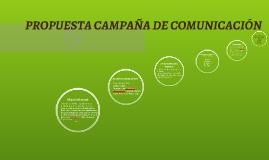 PROPUESTA CAMPAÑA DE COMUNICACIÓN
