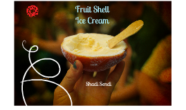 Fruit Shell Ice Cream