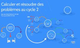 Calculer et Résoudre des problèmes au cycle 2