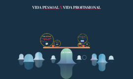 VIDA PESSOAL X VIDA PROFISSIONAL